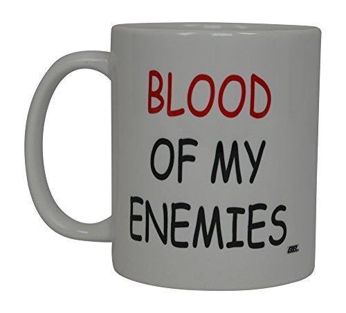 Enemy Mug - Funny Coffee Mug Blood Of My Enemies Novelty Cup Joke Work Office