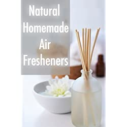 Natural Homemade Air Fresheners :The Ultimate Guide