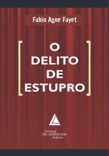 Delito De Estupro, O (Portuguese Edition)
