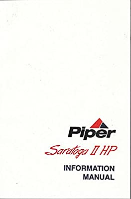 Piper Saratoga II HP Information Manual (PA-32R-301 SN3246088 And Up) Part 761-899