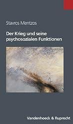 Der Krieg und seine psychosozialen Funktionen (Sammlung Vandenhoeck) (Berichte Und Studien)