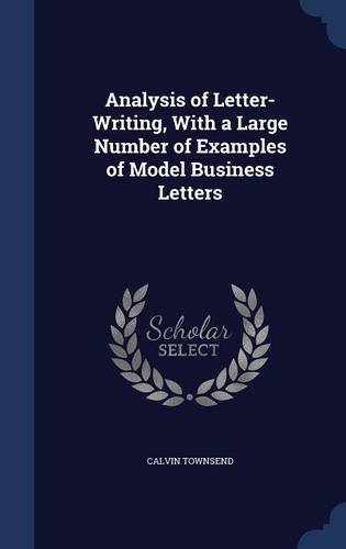 Download Analysis of Letter-Writing, With a Large Number of Examples of Model Business Letters ebook