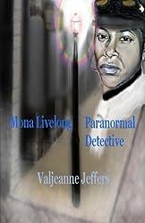 Mona Livelong: Paranormal Detective: A Steamfunk Horror Novel (Volume 1)