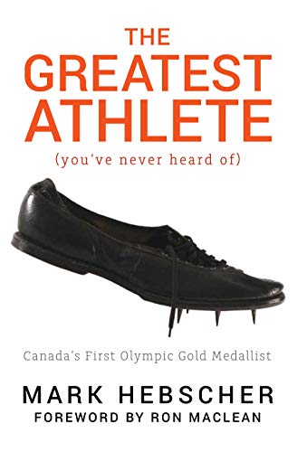 Pdf Outdoors The Greatest Athlete (You've Never Heard Of): Canada's First Olympic Gold Medallist