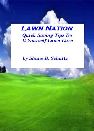 Lawn nation quick saving tips do it yourself lawn care kindle lawn nation quick saving tips do it yourself lawn care by schultz shane solutioingenieria Gallery