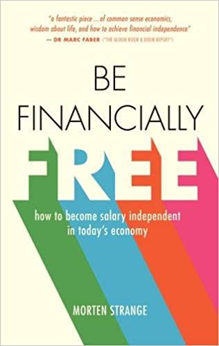 Be financially free how to become salary independent in todays be financially free how to become salary independent in todays economy morten strange 9789814751377 amazon books fandeluxe Choice Image