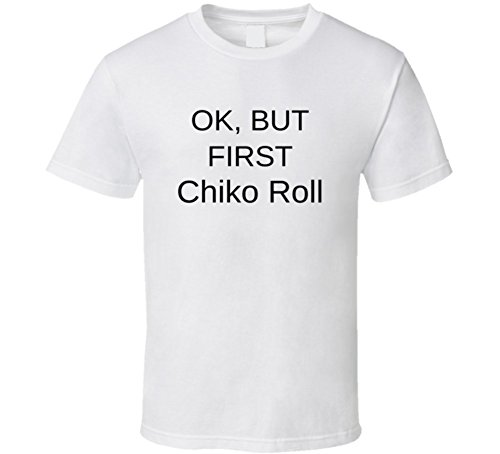 ok-but-first-chiko-roll-fun-essential-food-lover-chef-gift-t-shirt-m-white