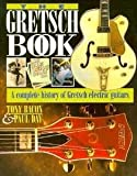 img - for The Gretsch Book: A Complete History of Gretsch Electric Guitars (Guitar Profile S.) by Tony Bacon (1996-03-01) book / textbook / text book