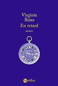 EN RETARD par Virginie Reisz
