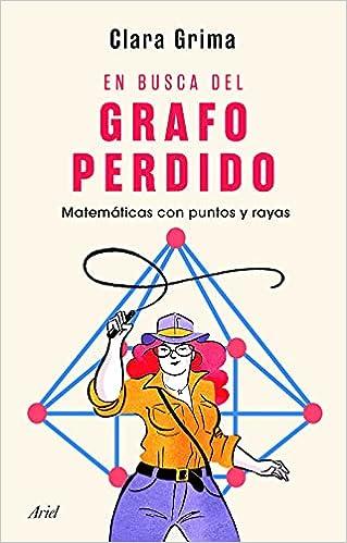 En busca del grafo perdido de Clara Grima Ruiz