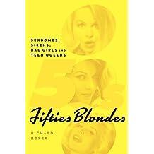 Fifties Blondes: Sexbombs, Sirens, Bad Girls and Teen Queens by Richard Koper (2010-03-31)