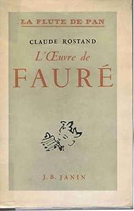 l oeuvre de faure par Claude Rostand