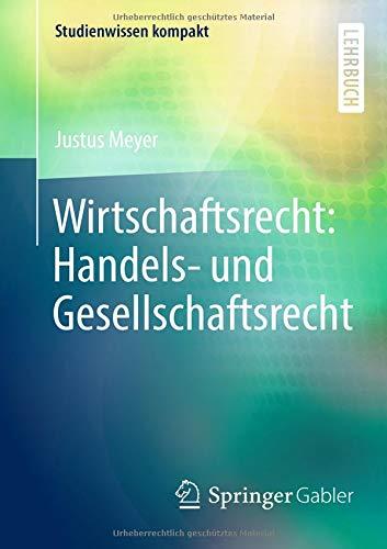 Read Online Wirtschaftsrecht: Handels- und Gesellschaftsrecht (Studienwissen kompakt) (German Edition) pdf epub