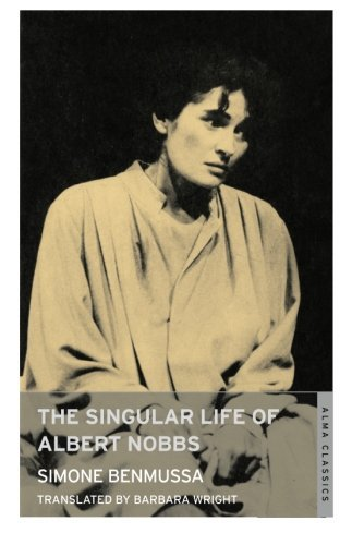 The Singular Life of Albert Nobbs by Simone Benmussa (2012-08-29)