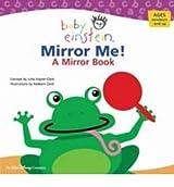 [Mirror Me!: A Mirror Book] [by: Julie Aigner-Clark]