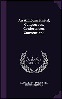 An Announcement, Congresses, Conferences, Conventions