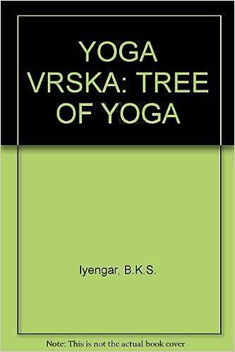 Yoga vrska: the tree of yoga: B K S IYENGAR: 9781871068009 ...