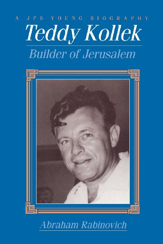 Teddy Kollek: Builder of Jerusalem (Jps Young Biography Series)