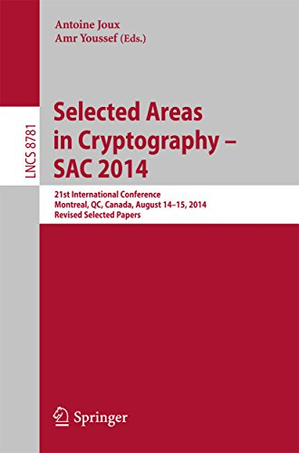Download Selected Areas in Cryptography — SAC 2014: 21st International Conference, Montreal, QC, Canada, August 14-15, 2014, Revised Selected Papers (Lecture Notes in Computer Science) Pdf
