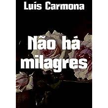 Não há milagres  (Portuguese Edition)