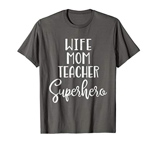 Mother's Day Shirt Teacher - Wife Mom Teacher