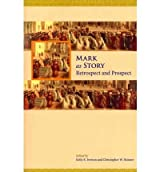 Mark as Story: Retrospect and Prospect (Resources for Biblical Study) (Paperback) - Common