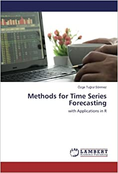 Methods for Time Series Forecasting: with Applications in R