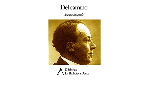 Amazon.com: Del camino (Spanish Edition) eBook: Antonio Machado: Kindle Store