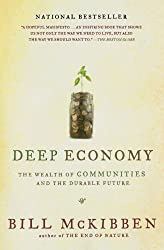 Deep Economy: The Wealth of Communities and the Durable Future