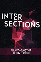 Intersections: An Anthology of Poetry and Prose