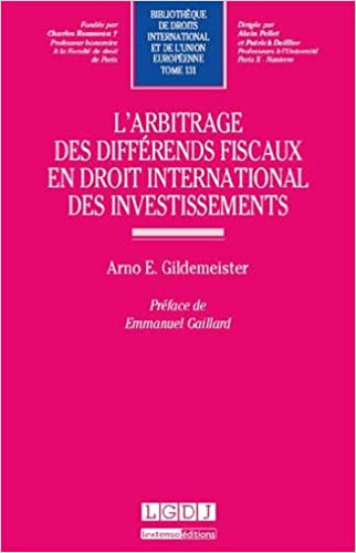 Livres gratuits en ligne L'arbitrage des différends fiscaux en droit international des investissements. Tome 131 pdf, epub ebook