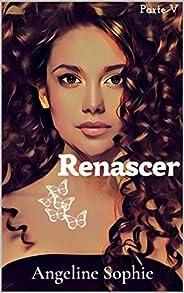 Renascer (Série Seguindo em Frente Livro 5)