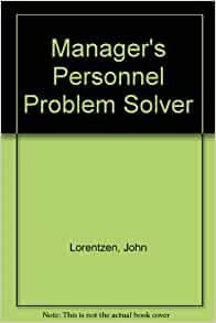 manager as a problem solver and The problem-solving, problem-prevention, and decision-making guide:  organized and systematic roadmaps for managers - crc press.
