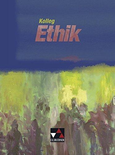 Kolleg Ethik: Unterrichtswerk für Ethik in der Sekundarstufe II