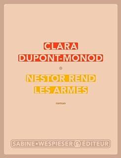 Nestor rend les armes, Dupont-Monod, Clara