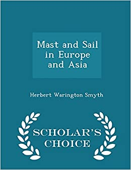 Book Mast and Sail in Europe and Asia - Scholar's Choice Edition