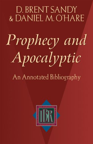 Prophecy and Apocalyptic: An Annotated Bibliography (IBR Bibliographies)