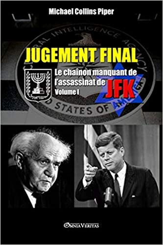 Amazon Fr Jugement Final Le Chainon Manquant De L Assassinat De Jfk Volume I Piper Michael Collins Livres