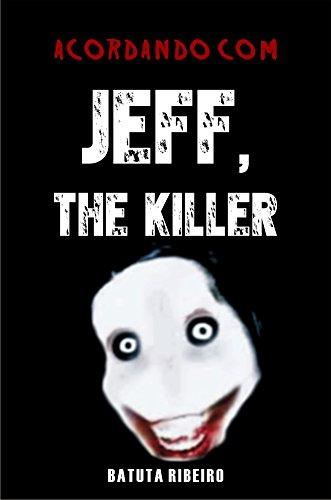 Acordando com Jeff, the killer (Portuguese