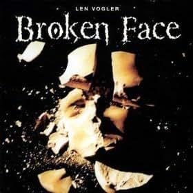 Len Vogler - Broken Face - Amazon.com Music