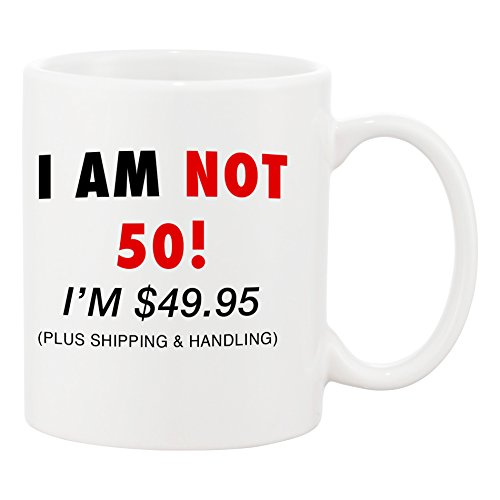 I'm Not 50! 11 oz Happy 50th Birthday Gift by Tee Shirt Galaxy, Over The Hill Portable Travel Mug, Perfect to use for Hot Chocolate, Coffee, Tea, Wine, Vodka or as a Beer Mug! (Beer As A Gift)