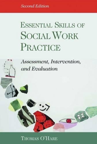 Essential Skills of Social Work Practice: Assessment, Intervention, Evaluation