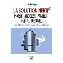 La solution NERTI - phobie, angoisse, panique, timidité, jalousie... (French Edition)