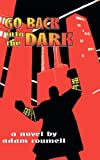 Go Back into the Dark, Adam Roumell and Adam Roumell, 1463719981