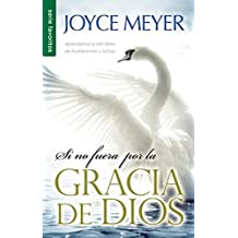 Si No Fuera Por la Gracia de Dios = If Not for the Grace of God (Spanish Edition) (Favoritsos)