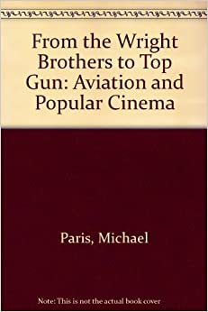 From the Wright Brothers to Top Gun: Aviation, Nationalism and Popular Cinema