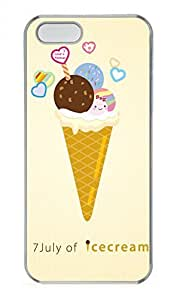 iPhone 5 5S Case 7 July Of Icecream Funny Lovely Best Cool Customize iPhone 5S Cover Transparent
