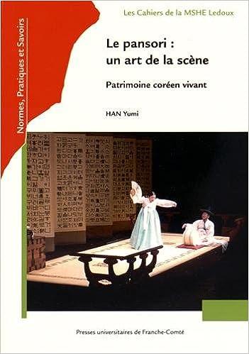 Livres Le Pansori : un Art de la Scene. Patrimoine Coreen Vivant epub pdf