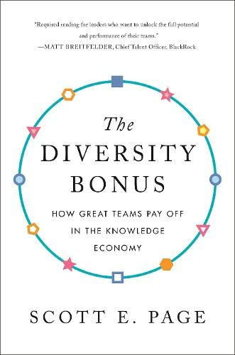The Diversity Bonus – How Great Teams Pay Off in the Knowledge Economy