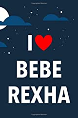 I Love Bebe Rexha: Lined Notebook with Monthly Planner for Fans Paperback